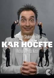 SNG Maribor, W. Shakespeare – Kar hočete